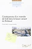 Conséquences d'un incendie de forêt dans le bassin versant du Rimbaud (massif des Maures, Var, France) : destruction et régénération du couvert végétal, impacts sur l'hydrologie, l'hydrochimie et les phénomènes d'érosion mécanique