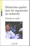 Démarches qualité dans les organismes de recherche. Normes et outils.