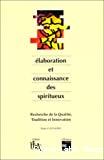 Elaboration et connaissance des spiritueux. Recherche de la qualité, tradition et innovation - 1er symposium scientifique international de Cognac (11/05/1992 - 15/05/1992, Cognac, France).