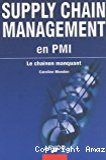 Supply chain management en PMI. Le chaînon manquant.