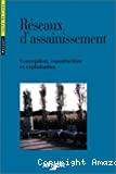Réseaux d'assainissement : conception, construction et exploitation