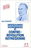 Déséquilibres économiques et contre-révolution keynésienne
