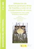 Utilizacion de Qercus pyrenaica Willd. de Castilla y Leon en el envejecimiento de vinos, Comparacion con roble frances y americano.