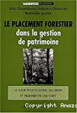 Le Placement forestier dans la gestion de patrimoine.