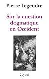 Sur la question dogmatique en Occident.