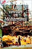 Les céréales en Méditerranée. Histoire, Anthropologie, Economie