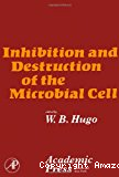 Inhibition and destruction of the microbial cell