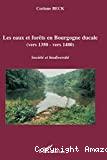 Les eaux et forêts en Bourgogne ducale (vers 1350 - vers 1480).