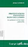 Protestations paysannes dans les Landes. Les gemmeurs en leur temps (1830-1970).