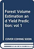 Forest volume estimation and yield prediction