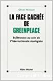 La face cachée de Greenpeace : infiltration au sein de l'Internationale écologiste