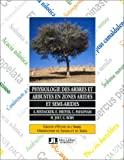 Physiologie des arbres et arbustes en zones arides et semi-arides
