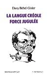 La langue créole force jugulée