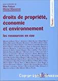 Droits de propriété, économie et environnement.