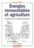 Energies renouvelables d'origine agricole