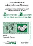 L'évolution de la végétation depuis deux millions d'années