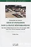 Crues et inondations dans la France méditerranéenne- Les crues torrentielles des 12 et 13 novembre 1999 (Aude, Tarn, Pyrénées-Orientales, Hérault)