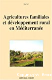 Agricultures familiales et développement rural en Méditerranée