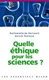 Quelle éthique pour les sciences ?