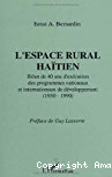 L'espace rural haïtien : bilan de 40 ans d'éxécution des programmes nationaux et internationaux de développement 1950-1990
