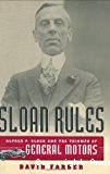 Sloan rules. Alfred P. Sloan and the triumph of General Motors.