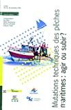 Mutations techniques des pêches maritimes, agir ou subir ?
