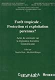 Forêt tropicale : protection et exploitation pérennes ? Actes du Séminaire sur la législation forestière centrafricaine, Bangui 29 juillet-2 août 1991.