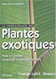 La connaissance des plantes exotiques