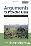 Arguments for protected areas. Multiple benefits for conservation and use