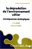 La dégradation de l'environnement côtier. Conséquences écologiques