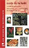 Guide de la forêt : le milieu, la flore et la faune.