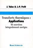Transferts thermiques : Applications. 18 exercices intégralement corrigés.