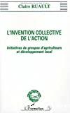 L'invention collective de l'action : initiatives de groupes d'agriculteurs et développement local
