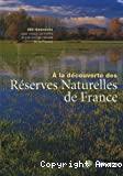 A la découverte des réserves naturelles de France