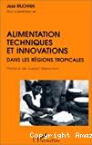 Alimentation, techniques et innovations dans les régions tropicales.