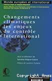 Changements climatiques, les enjeux du contrôle international