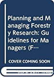 Planning and managing forestry research: guidelines for managers