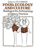 Food, ecology and culture. Readings in the Anthropology of dietary practices.