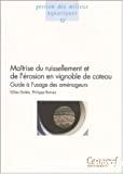 Maîtrise du ruissellement et de l'érosion en vignoble de coteau : guide à l'usage des aménageurs