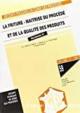 La friture. Maîtrise du procédé et de la qualité des produits - Congrès (05/11/1997 - 07/11/1997, Montpellier, France).