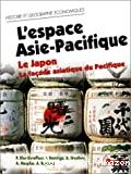 L'espace Asie-Pacifique : le Japon et la façade asiatique du Pacifique : cycle préparatoire au haut enseignement commercial, études supérieures d'histoire et de géographie