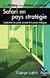 Safari en pays stratégie : l'exploration des grands courants de la pensée stratégique.