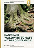 Naturnahe Waldwirtschaft mit der QD-Strategie