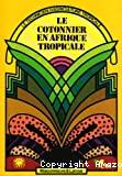 Le cotonnier en Afrique tropicale
