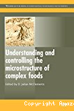 Understanding and controlling the microstructure of complex foods.