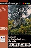 La Forêt et les industries du bois 2006 (données disponibles au 1er septembre 2005) = Forests and the wood and timber industries 2005.