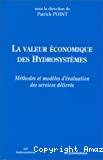 La valeur économique des hydrosystèmes : méthodes et modèles d'évaluation des services délivrés