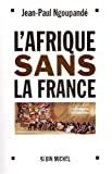 L'Afrique sans la France
