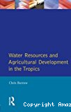 Water ressources and agricultural development in the tropics
