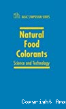 Natural food colorants. Science and technology - Basic symposium (23/07/1999 - 24/07/1999, Chicago, Etats-Unis).